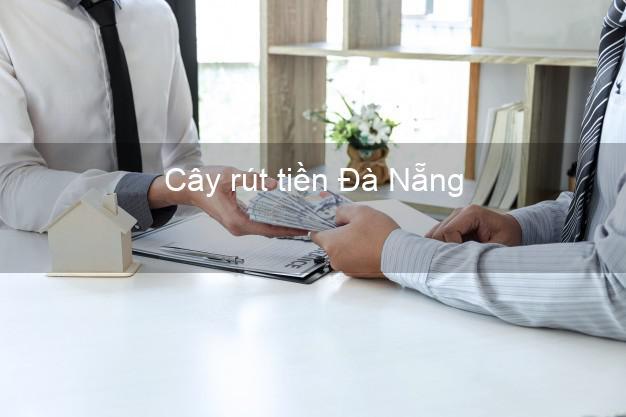 Cây rút tiền Đà Nẵng
