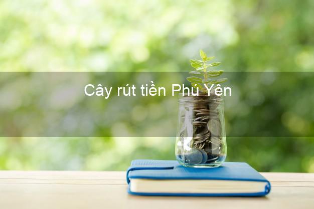 Cây rút tiền Phú Yên