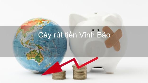 Cây rút tiền Vĩnh Bảo Hải Phòng