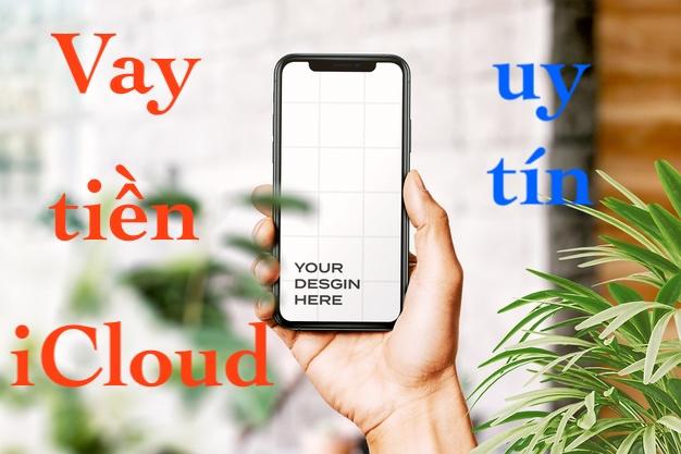 Vay tiền iCloud iPhone
