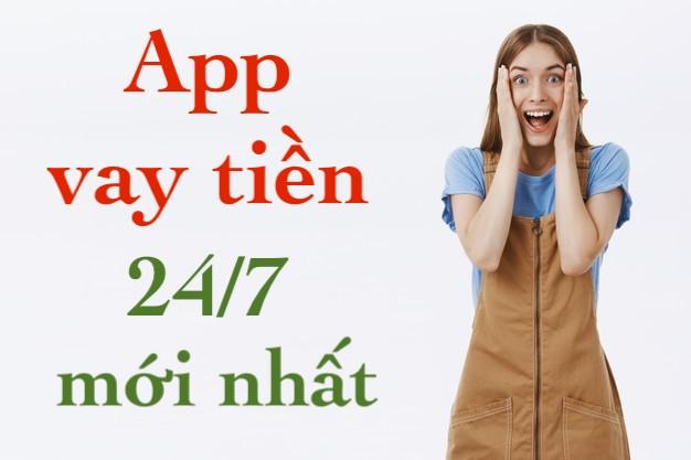 App vay tiền 24/7 mới nhất