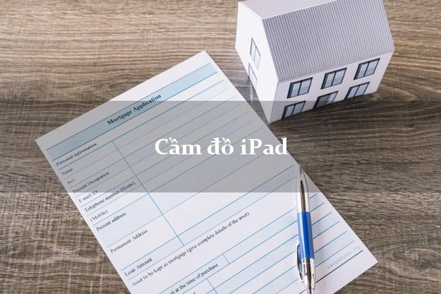 Cầm đồ iPad không lãi suất
