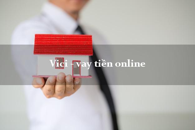 Vici - vay tiền online siêu tốc 24/7
