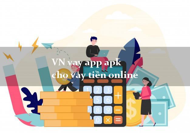 VN vay app apk cho vay tiền online bằng CMND/CCCD