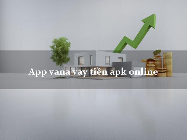 App vana vay tiền apk online bằng CMND/CCCD