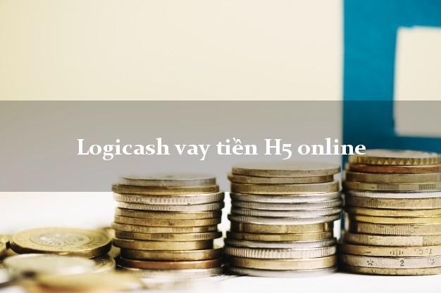 Logicash vay tiền H5 online duyệt tự động 24h